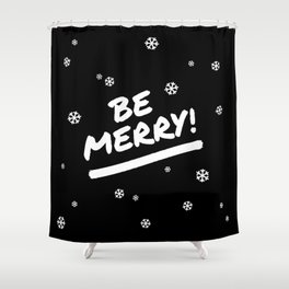 Black and White Be Merry Christmas Snowflakes Shower Curtain