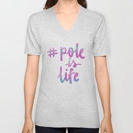 #pole is life Unisex V-Neck