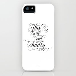 This will end badly. (black text) iPhone Case