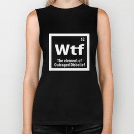 WTF Humor element periodic table fun gift Biker Tank
