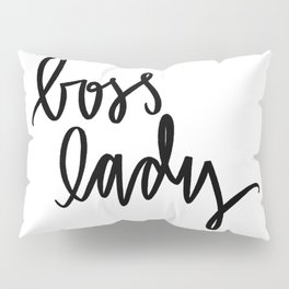 boss lady Pillow Sham