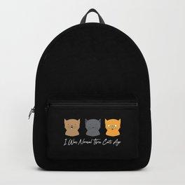 I Was Normal Three Cats Ago - Kitten Feline Purr Backpack
