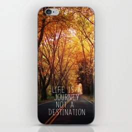 Life is a journey not a destination iPhone Skin
