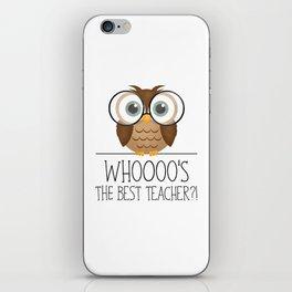 Whoooo's The Best Teacher?! iPhone Skin