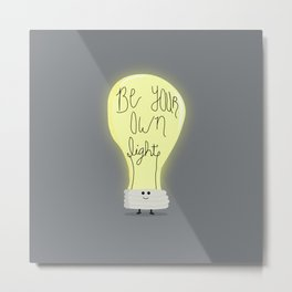 Be Your Own Light Metal Print