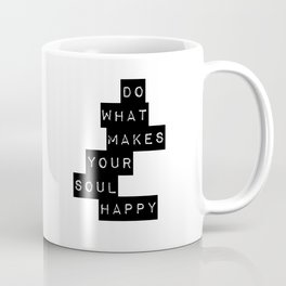 Do What Makes your soul Happy Quote Coffee Mug