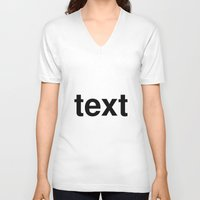 text V-neck T-shirts featuring text by linguistic94
