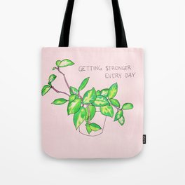 getting stronger every day plant Tote Bag