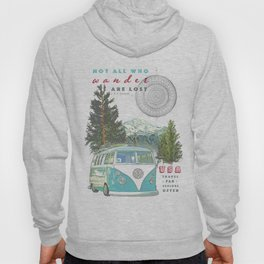"""""""Not all who wander, are lost"""" poster print Hoody"""
