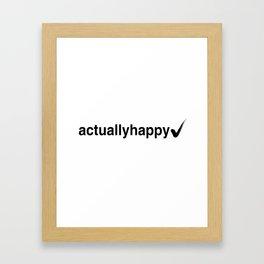Actually Happy II Framed Art Print