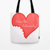 patriarchy Tote Bags featuring Screw The Patriarchy by Paris Noonan