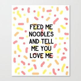 Feed Me Noodles Canvas Print
