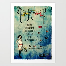 A dream and a miracle Art Print