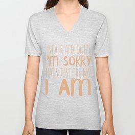 I Never Apologize I'm Sorry Unisex V-Neck