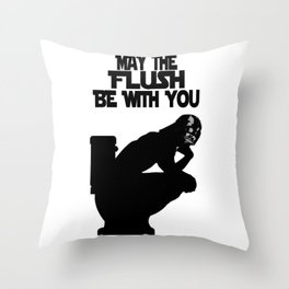 May the Flush Be With You Throw Pillow