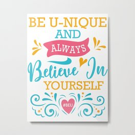 Be U-nique  Metal Print
