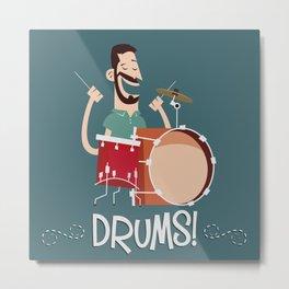 Drums! Metal Print