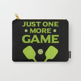 Pickleball Design: Just One More Game I Serve, Score & Day Carry-All Pouch
