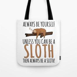 Always Be Yourself Funny Sleeping Sloth Gift Tote Bag