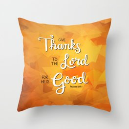 Give Thanks to the Lord Throw Pillow