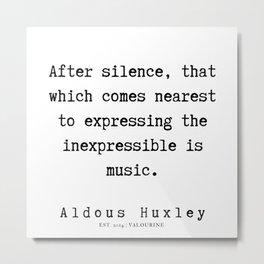 3    | Aldous Huxley Quotes  | 190714 | Metal Print