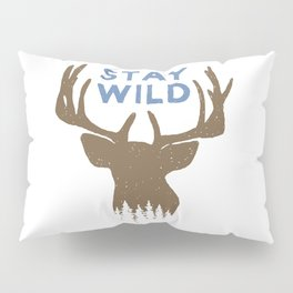 Stay Wild with deer in forest on mountains - Funny hand drawn quotes illustration. Funny humor. Life sayings. Sarcastic funny quotes. Pillow Sham