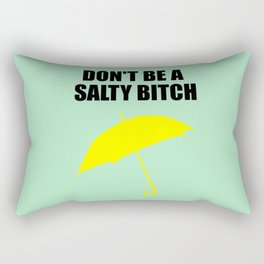 don't be a salty bitch funny quote Rectangular Pillow