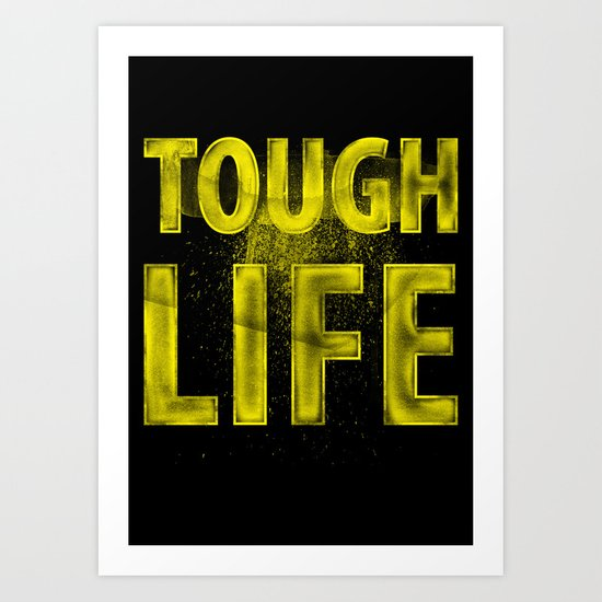 TOUGH LIFE Art Print
