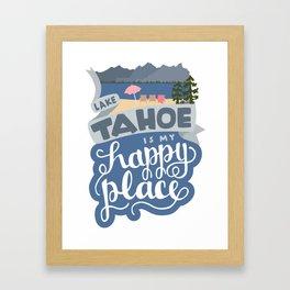 Lake Tahoe is my Happy Place Framed Art Print