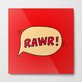 Rawr speech bubble Metal Print