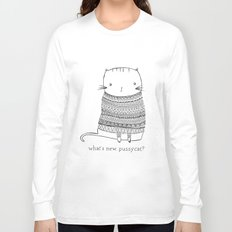 what's new, pussy cat? Long Sleeve T-shirt