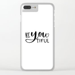 BE YOU TIFUL, Makeup Quote,Girls Room Decor,Bedroom Decor,Girly Svg,Women Gift,Gift For Her,Hello Go Clear iPhone Case