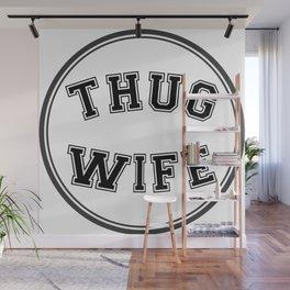 THUG WIFE, circle Wall Mural