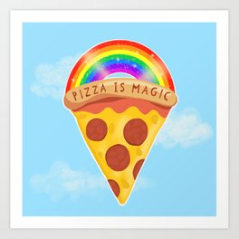 Pizza Is Magic Art Print
