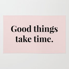 Good things take time Rug