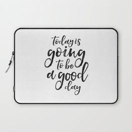 MOTIVATIONAL WALL ART, Today Is Going To Be A Good Day,Positive Quote,Good Vibes,Living Room Decor,B Laptop Sleeve