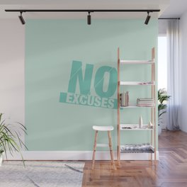 No Excuses - Mint Wall Mural