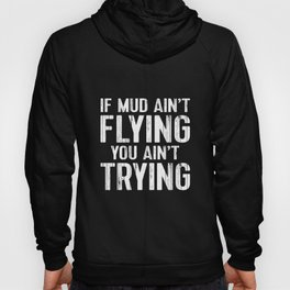 Atv Quad Four Wheeler Shirt Mudding Gift Mud Aint Flying Hoody