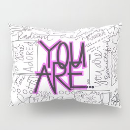 You Are - Fuchsia Pillow Sham