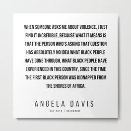 57   |  Angela Davis | Angela Davis Quotes |200609 Metal Print