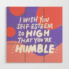 so high Wood Wall Art