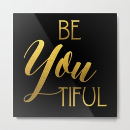 BeYoutiful Gold Foil Metal Print