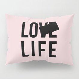 Lo Life Pillow Sham