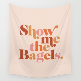 Show Me the Bagels Wall Tapestry