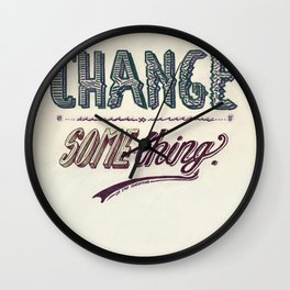 Or, stop complaining. Wall Clock