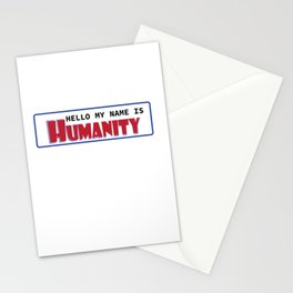 Hello My Name Is Humanity Stationery Cards