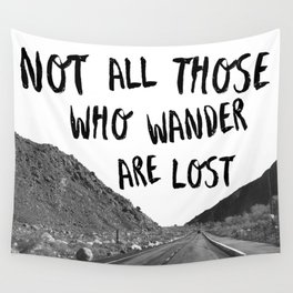 Not All Those Who Wander Are Lost-Palm Springs, California Wall Tapestry