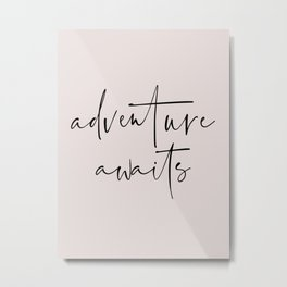 Adventure Awaits Typography Art Metal Print