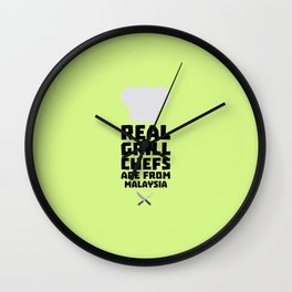 Real Grill Chefs are from Malaysia T-Shirt D8q2q Wall Clock