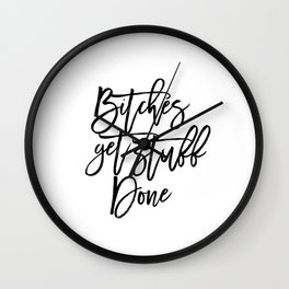 Bitches Get Stuff Done Funny Print Typography Quote Dorm Decor Motivational quote Typographic art Of Wall Clock